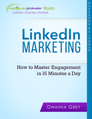 LinkedIn Marketing Workbook and Planner - How to Master Engagement in 15 Minutes a Day
