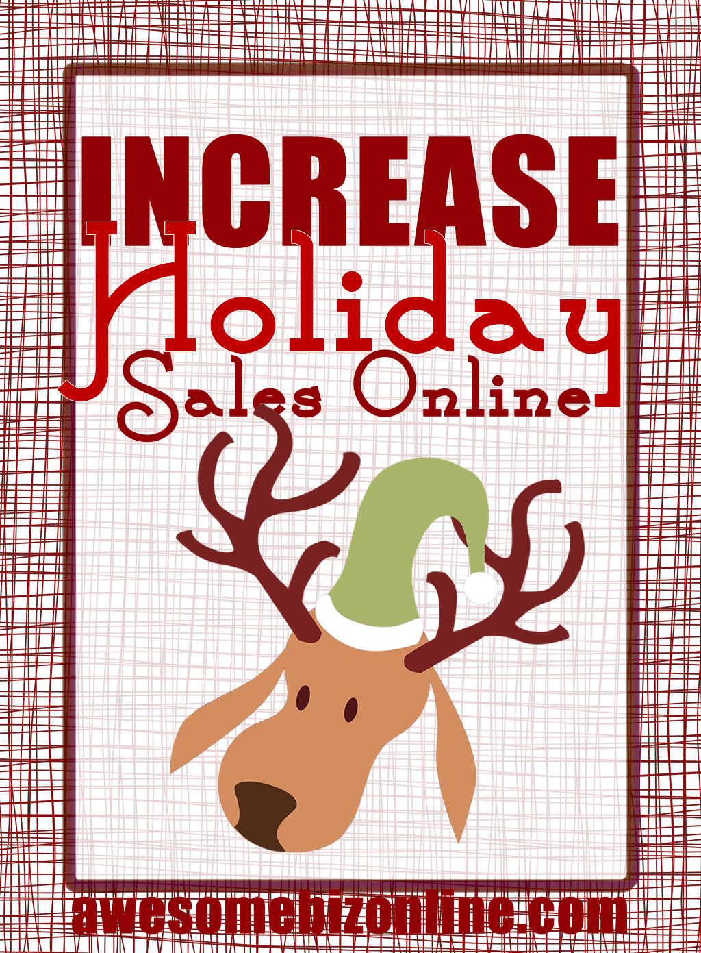 45 Ways To Increase Holiday Sales (free downloadable PDF)